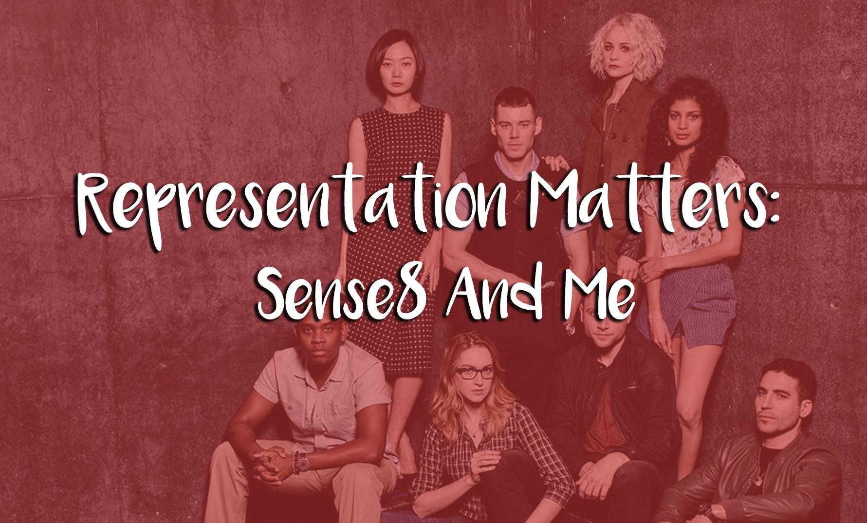 Representation Matters: Sense8 And Me